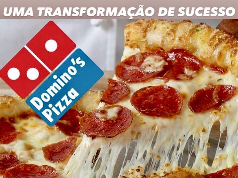 Domino's, uma transformação de sucesso
